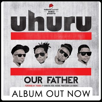 UHURU OUR FATHER